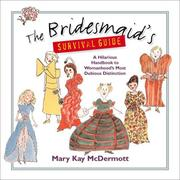 Cover of: The bridesmaid's survival guide | Mary Kay McDermott