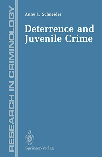 Deterrence and Juvenile Crime by Anne L. Schneider