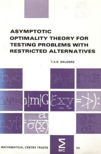 Asymptotic optimality theory for testing problems with restricted alternatives by T. A. B. Snijders