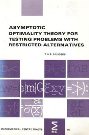 Cover of: Asymptotic optimality theory for testing problems with restricted alternatives | T. A. B. Snijders