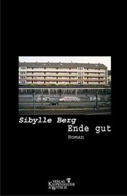 Ende gut by Sibylle Berg