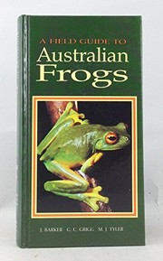 Cover of: A field guide to Australian frogs | John S. F. Barker