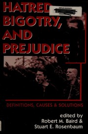 Hatred, Bigotry, and Prejudice - Definitions, Causes & Solutions (Contemporary Issues)