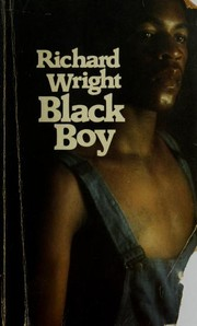Black Boy by Richard Wright, Richard 1908-1960 Wright, Richard Wright