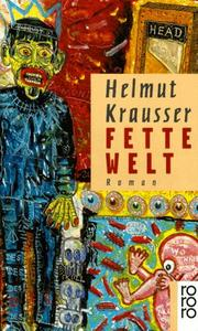 Cover of: Fette Welt. Roman