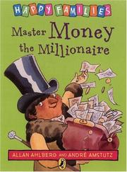 Cover of: Master Money the Millionaire (Ahlberg, Allan. Happy Families.)