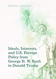 Cover of: Ideals, Interests, and U.S. Foreign Policy from George H. W. Bush to Donald Trump