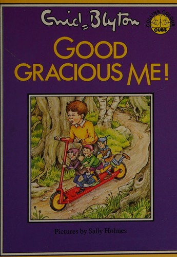 Good Gracious Me! (Colour Cubs) by Enid Blyton
