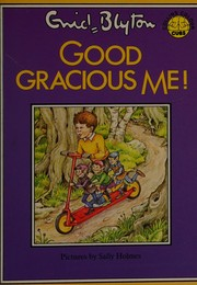 Cover of: Good Gracious Me! (Colour Cubs) | Enid Blyton