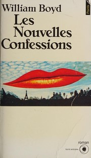 Cover of: Les nouvelles confessions | Boyd, William