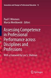 Cover of: Assessing Competence in Professional Performance across Disciplines and Professions