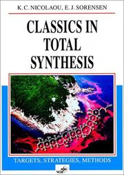 Cover of: Classics in total synthesis | K. C. Nicolaou