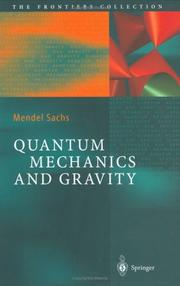 Cover of: Quantum Mechanics and Gravity (The Frontiers Collection) | Mendel Sachs