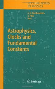 Cover of: Astrophysics, clocks and fundamental constants | W.E. Heraeus Seminar (302nd 2003 Bad Honnef, Germany)