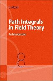 Cover of: Path Integrals in Field Theory | Ulrich Mosel