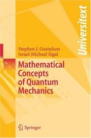 Cover of: Mathematical Concepts of Quantum Mechanics (Universitext) | Stephen J. Gustafson