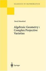 Algebraic Geometry I: Complex Projective Varieties