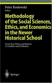 Cover of: Methodology of the social sciences, ethics, and economics in the newer historical school |