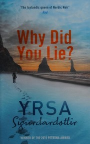 Cover of: Why did you lie? | Yrsa Sigurðardóttir