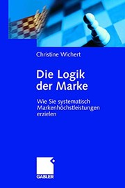 Cover of: Die Logik der Marke | Christine Wichert