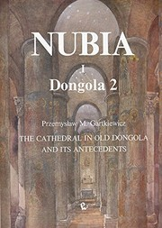 Cover of: The Cathedral in Old Dongola and its antecedents | Przemysław M. Gartkiewicz