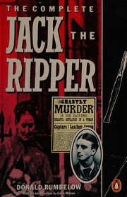 Cover of: The complete Jack the Ripper | Donald Rumbelow