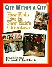 Cover of: City within a city: how kids live in New York's Chinatown