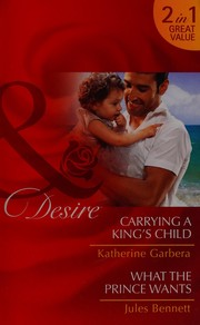 Carrying a King's Child / What a Prince Wants