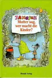 Cover of: Mutter sag, wer macht die Kinder?