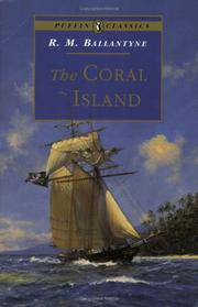 Cover of: The Coral Island (Puffin Classics) | Robert Michael Ballantyne