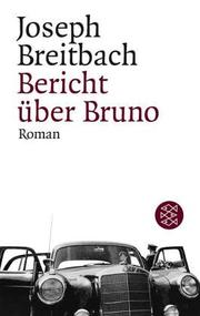 Cover of: Bericht über Bruno. Roman
