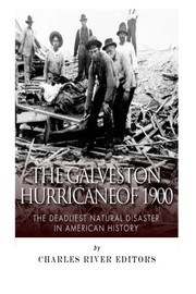 Cover of: The Galveston Hurricane of 1900 | Charles River Editors