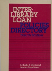 Cover of: Interlibrary loan policies directory | Leslie R. Morris