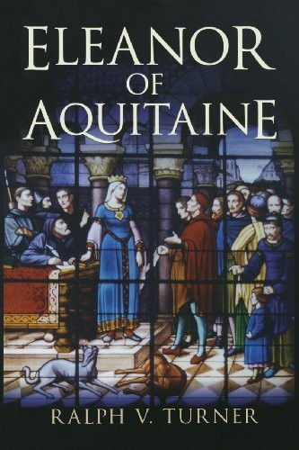Eleanor of Aquitaine by Ralph V. Turner