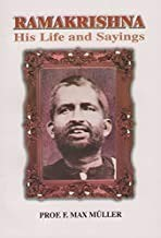 Ramakrishna ; His Life and Sayings by F. Max Muller