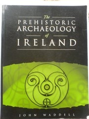 Cover of: The prehistoric archaeology of Ireland | John Waddell
