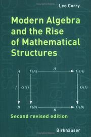 Modern algebra and the rise of mathematical structures by Leo Corry