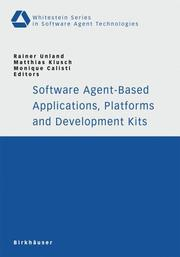 Cover of: Software agent-based applications, platforms, and development kits | Rainer Unland