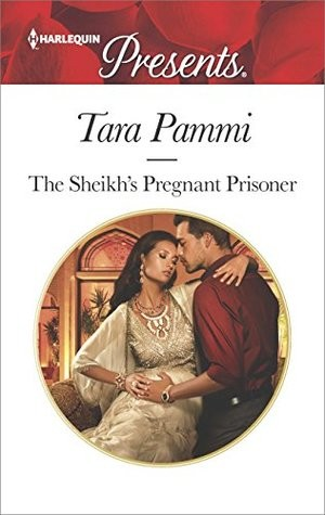The sheikh's pregnant prisoner by Tara Pammi
