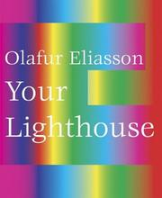 Cover of: Olafur Eliasson: Your Lighthouse