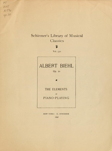 The elements of piano-playing by Albert Biehl