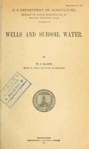 Wells and subsoil water by W J McGee