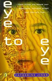 Cover of: Eye to eye | Catherine Jinks