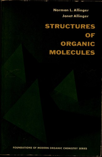 Structures of organic molecules by Norman L. Allinger