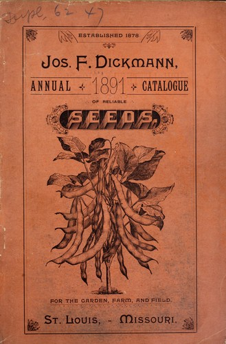 Annual catalogue of reliable seeds by Jos. F. Dickmann (Firm)