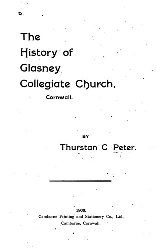 The History of Glasney Collegiate Church, Cornwall by Thurston Collins Peter