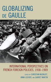 Cover of: Globalizing de Gaulle | edited by Christian Nuenlist, Anna Locher, and Garret Martin.