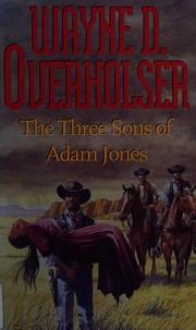 The three sons of Adam Jones
