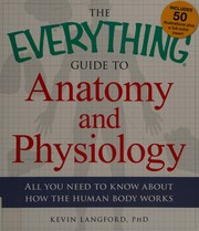 Everything Guide to Anatomy and Physiology