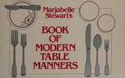 Cover of: Marjabelle Stewart's Book of modern table manners | Marjabelle Young Stewart